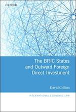 The BRIC States and Outward Foreign Direct Investment (International Economic Law Series)