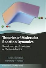 Theories of Molecular Reaction Dynamics (Oxford Graduate Texts)