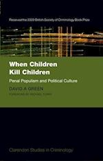 When Children Kill Children (Clarendon Studies in Criminology)