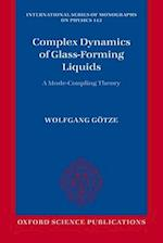 Complex Dynamics of Glass-Forming Liquids (INTERNATIONAL SERIES OF MONOGRAPHS ON PHYSICS, nr. 143)