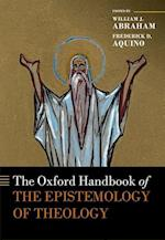 The Oxford Handbook of the Epistemology of Theology (Oxford Handbooks in Religion And Theology)