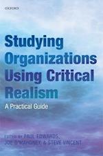 Studying Organizations Using Critical Realism: A Practical Guide af Steve Vincent, Paul K. Edwards, Joe O'Mahoney