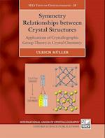 Symmetry Relationships Between Crystal Structures (International Union of Crystallography Texts on Crystallography, nr. 18)