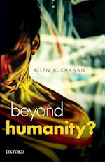 Beyond Humanity? (Uehiro Series in Practical Ethics)