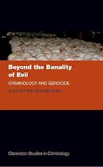 Beyond the Banality of Evil (Clarendon Studies in Criminology)