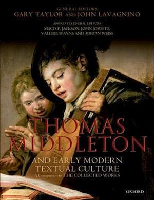 Thomas Middleton and Early Modern Textual Culture