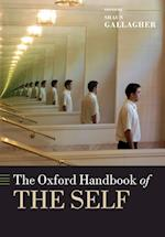 The Oxford Handbook of the Self (Oxford Handbooks in Philosophy)