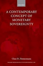 A Contemporary Concept of Monetary Sovereignty (Oxford Monographs in International Law)