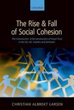 The Rise and Fall of Social Cohesion
