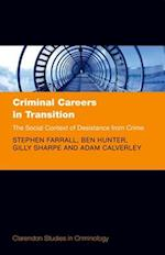 Criminal Careers in Transition (Clarendon Studies in Criminology)