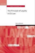 The Principle of Loyalty in EU Law (Oxford Studies in European Law)