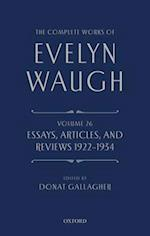 The Complete Works of Evelyn Waugh: Essays, Articles, and Reviews 1922-1934 (Complete Works of Evelyn Waugh)