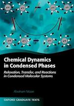 Chemical Dynamics in Condensed Phases (Oxford Graduate Texts)
