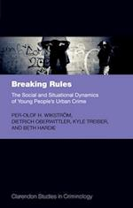 Breaking Rules (Clarendon Studies in Criminology)