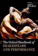 The Oxford Handbook of Shakespeare and Performance (Oxford Handbooks)