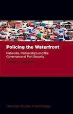 Policing the Waterfront (Clarendon Studies in Criminology)