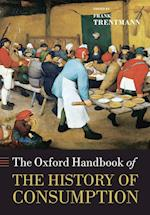 The Oxford Handbook of the History of Consumption (Oxford Handbooks)