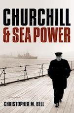 Churchill and Seapower af Christopher M. Bell