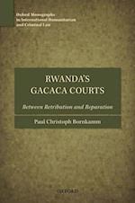 Rwanda's Gacaca Courts (Oxford Monographs in International Humanitarian and Criminal Law)