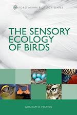 The Sensory Ecology of Birds (Oxford Avian Biology)