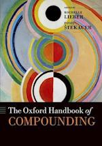 The Oxford Handbook of Compounding af Rochelle Lieber, Pavol Stekauer