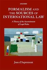 Formalism and the Sources of International Law (Oxford Monographs in International Law)