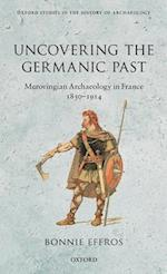 Uncovering the Germanic Past af Bonnie Effros