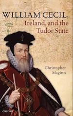 William Cecil, Ireland, and the Tudor State af Christopher Maginn