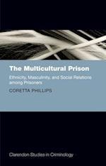 The Multicultural Prison (Clarendon Studies in Criminology)