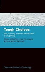 Tough Choices (Clarendon Studies in Criminology)