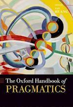 The Oxford Handbook of Pragmatics (Oxford Handbooks)