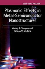 Plasmonic Effects in Metal-Semiconductor Nanostructures (Series on Semiconductor Science And Technology, nr. 19)