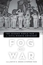 Fog of War: The Second World War and the Civil Rights Movement af Stephen Tuck