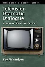 Television Dramatic Dialogue: A Sociolinguistic Study (Oxford Studies in Sociolinguistics)