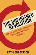 Unfinished Revolution: Coming of Age in a New Era of Gender, Work, and Family af Kathleen Gerson
