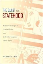 Quest for Statehood: Korean Immigrant Nationalism and U.S. Sovereignty, 1905-1945
