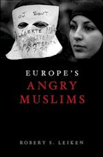 Europe's Angry Muslims: The Revolt of The Second Generation
