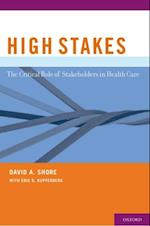 High Stakes: The Critical Role of Stakeholders in Health Care