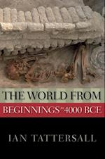 World from Beginnings to 4000 BCE (The New Oxford World History)