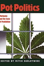 Pot Politics: Marijuana and the Costs of Prohibition
