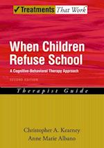 When Children Refuse School: A Cognitive-Behavioral Therapy Approach Therapist Guide (Treatments That Work)