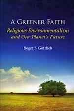 Greener Faith: Religious Environmentalism and Our Planet's Future