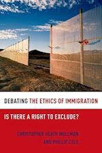 Debating the Ethics of Immigration (Debating Ethics)