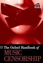 The Oxford Handbook of Music Censorship (Oxford Handbooks)