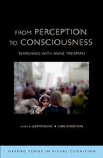 From Perception to Consciousness (Oxford Series in Visual Cognition)