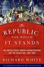 The Republic for Which It Stands (Oxford History of the United States)
