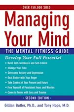 Managing Your Mind: The Mental Fitness Guide