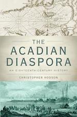 The Acadian Diaspora (Oxford Studies in International History)