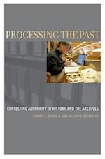Processing the Past (Oxford Series on History and Archives)