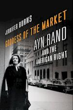 Goddess of the Market: Ayn Rand and the American Right af Jennifer Burns